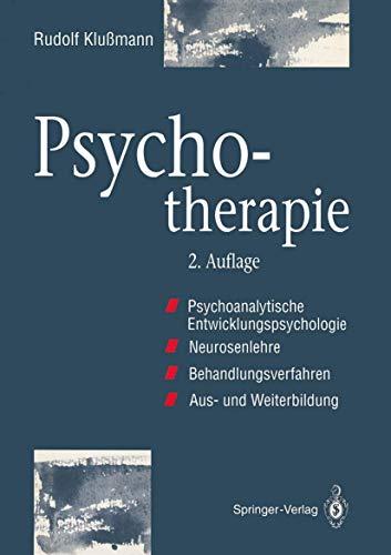 9783540561811: Psychotherapie: Psychoanalytische Entwicklungspsychologie Neurosenlehre Behandlungsverfahren Aus- und Weiterbildung