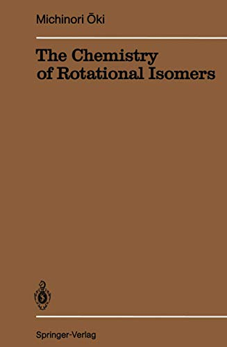 9783540561934: The Chemistry of Rotational Isomers (Reactivity and Structure: Concepts in Organic Chemistry)