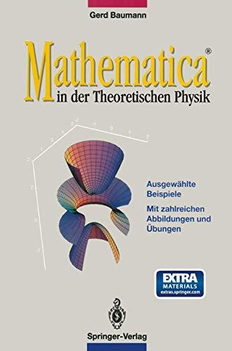 MATHEMATICA in der Theoretischen Physik: Ausgewählte Beispiele: Baumann, Gerd
