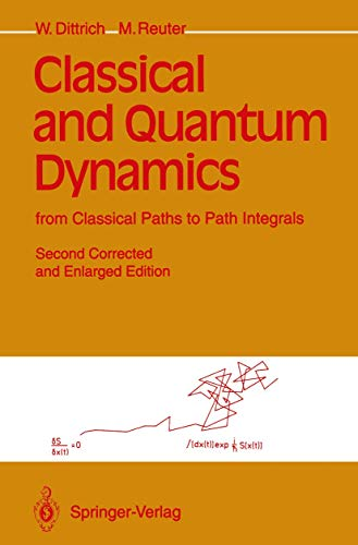 9783540562450: Classical and Quantum Dynamics: From Classical Paths to Path Integrals