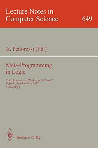 9783540562825: Meta-Programming in Logic: Third International Workshop, META-92, Uppsala, Sweden, June 10-12, 1992. Proceedings (Lecture Notes in Computer Science)