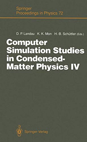 9783540563099: Computer Simulation Studies in Condensed-Matter Physics IV: Proceedings of the Fourth Workshop, Athens, GA, USA, February 18-22, 1991 (Springer Proceedings in Physics)