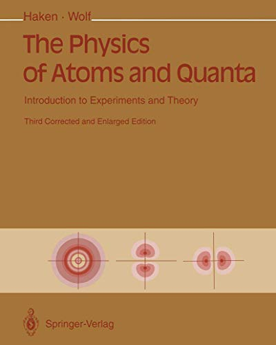 9783540563129: The Physics of Atoms and Quanta: Introduction to Experiments and Theory