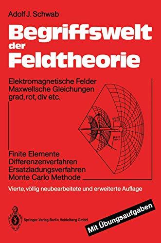 Begriffswelt Der Feldtheorie: Elektromagnetische Felder, Maxwellsche Gleichungen,: Adolf J Schwab