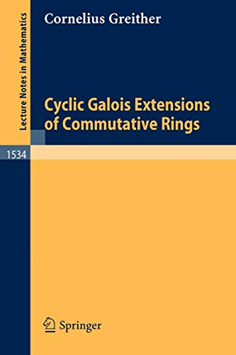9783540563501: Cyclic Galois Extensions of Commutative Rings (Lecture Notes in Mathematics)