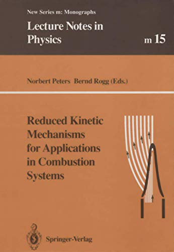 9783540563723: Reduced Kinetic Mechanisms for Applications in Combustion Systems (Lecture Notes in Physics Monographs)