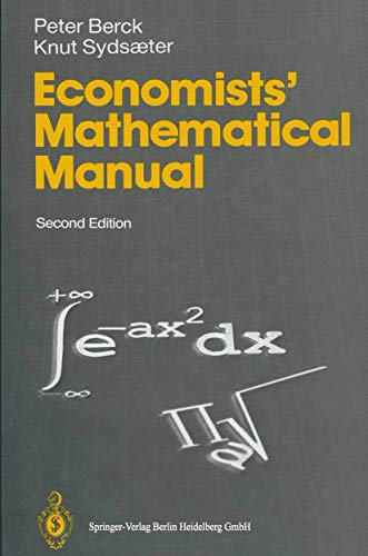 Economists' Mathematical Manual (9783540563747) by Berck, Peter; Sydsaeter, Knut