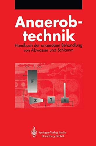 9783540564102: Anaerobtechnik: Handbuch Der Anaeroben Behandlung Von Abwasser Und Schlamm