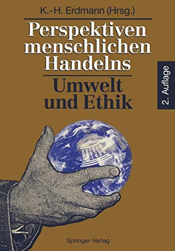 9783540565109: Perspektiven menschlichen Handelns: Umwelt und Ethik (German Edition)