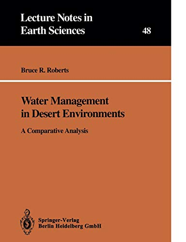 9783540565628: Water Management in Desert Environments: A Comparative Analysis (Lecture Notes in Earth Sciences)
