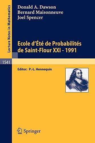 Ecole d'Eté de Probabilités de Saint-Flour XXI: Dawson, Donald; Maisonneuve,