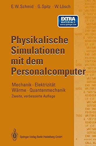 9783540566519: Physikalische Simulationen mit dem Personalcomputer: Mechanik, Elektrizität, Wärme, Quantenmechanik (German Edition)