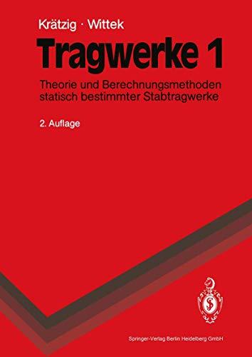 9783540567189: Tragwerke: Band 1: Theorie Und Berechnungsmethoden Statisch Bestimmter Stabtragwerke (Springer-Lehrbuch)
