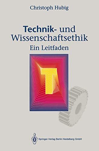 9783540567196: Technik- Und Wissenschaftsethik: Ein Leitfaden (German Edition)