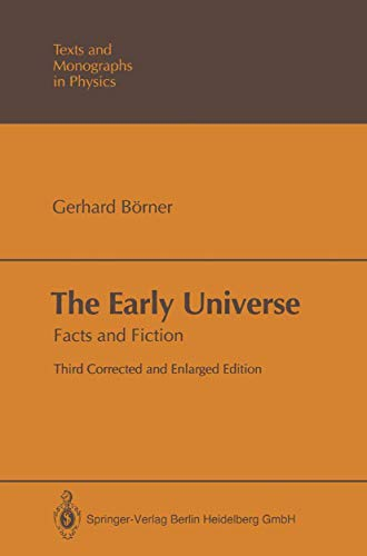 9783540567295: The Early Universe: Facts and Fiction (Theoretical and Mathematical Physics)