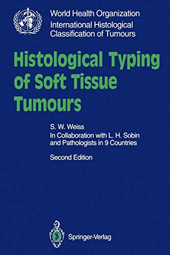 Histological Typing of Soft Tissue Tumours (WHO.: S.W. Weiss