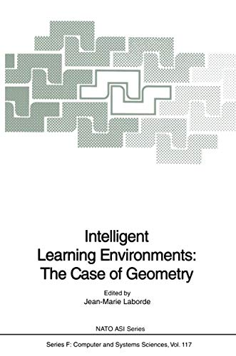 Intelligent Learning Environments: The Case of Geometry.: Laborde, Jean-Marie [Ed]