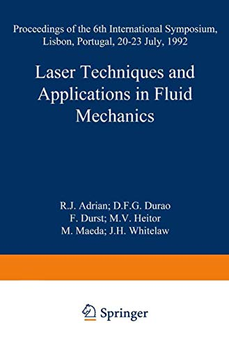 Laser Techniques and Applications in Fluid Mechanics.: Adrian, R.J., Durao,