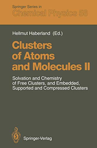 9783540569589: Clusters of Atoms and Molecules II: Solvation and Chemistry of Free Clusters, and Embedded, Supported and Compressed Clusters: Solvations and ... v. 2 (Springer Series in Chemical Physics)