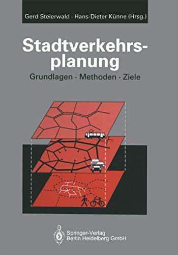 Stadtverkehrsplanung: Grundlagen - Methoden - Ziele: Steierwald, Gerd, Hans-Dieter