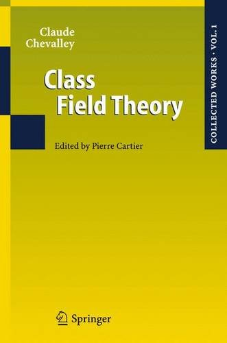 9783540570660: Class Field Theory: Collected Works, Volume 1 (Collected Works of Claude Chevalley) (Vol 1)