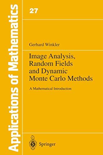 Image Analysis, Random Fields and Dynamic Monte: Winkler, Gerhard