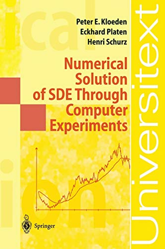 Numerical Solution of SDE Through Computer Experiments: Peter E. Kloeden,Eckhard