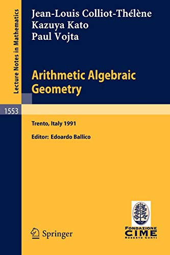 9783540571100: Arithmetic Algebraic Geometry: Lectures given at the 2nd Session of the Centro Internazionale Matematico Estivo (C.I.M.E.) held in Trento, Italy, June 24-July 2, 1991 (Lecture Notes in Mathematics)