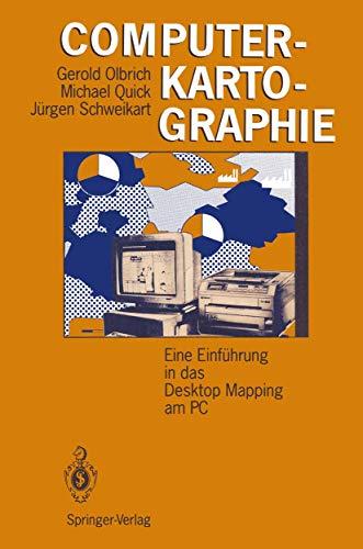 Computerkartographie: Eine Einführung in das Desktop Mapping am PC (German Edition) (354057140X) by Olbrich, Gerold; Quick, Michael; Schweikart, Jürgen
