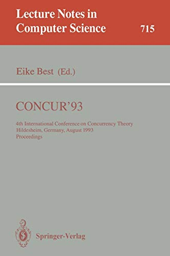 9783540572084: CONCUR'93: 4th International Conference on Concurrency Theory, Hildesheim, Germany, August 23-26, 1993. Proceedings (Lecture Notes in Computer Science)