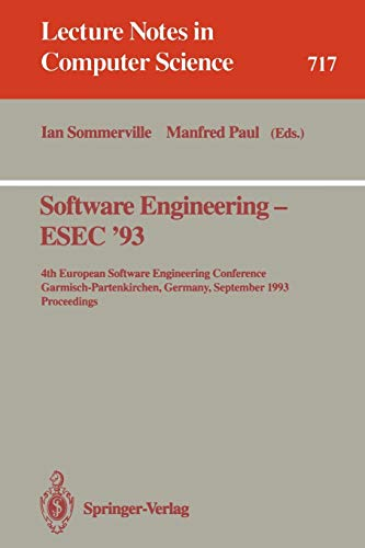 9783540572091: Software Engineering - ESEC '93: 4th European Software Engineering Conference, Garmisch-Partenkirchen, Germany, September 13-17, 1993. Proceedings (Lecture Notes in Computer Science)