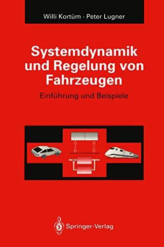 9783540572756: Systemdynamik und Regelung von Fahrzeugen: Einf�hrung und Beispiele