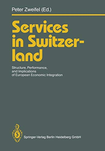 9783540572862: Services in Switzerland: Structure, Performance, and Implications of European Economic Integration