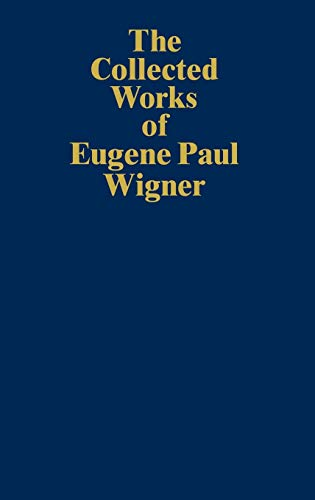 9783540572947: The Collected Works of Eugene Paul Wigner: Historical, Philosophical, and Socio-Political Papers. Historical and Biographical Reflections and Syntheses (Vol 7)