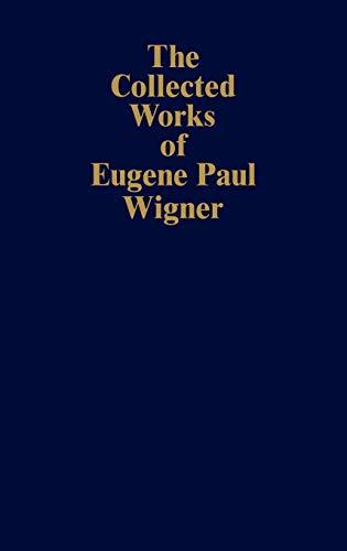 The Collected Works of Eugene Paul Wigner.: Wigner, Eugene Paul.