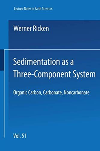 Sedimentation as a Three-Component System: Organic Carbon, Carbonate, Noncarbonate (Lecture Notes ...