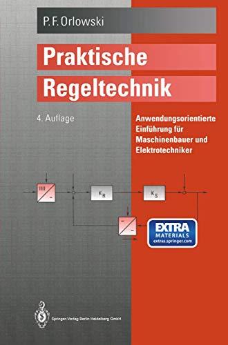 9783540574255: Praktische Regeltechnik: Anwendungsorientierte Einfa1/4hrung Fa1/4r Maschinenbauer Und Elektrotechniker