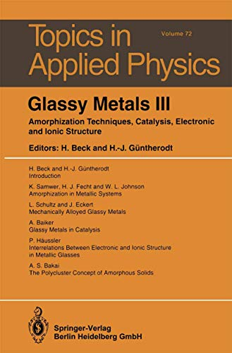 9783540574408: Glassy Metals: Volume 3: Amorphization Techniques, Catalysis, Electronic and Ionic Structure (Topics in Applied Physics) (v. 3)