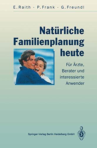 9783540575016: Nat Rliche Familienplanung Heute: Fur Rzte, Uber Ater Und Interessierte Anwender (2., V Llig Uber Arb. U. Erw. Auf) (German Edition)