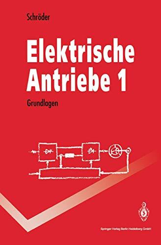9783540575177: Elektrische Antriebe 1: Grundlagen (Springer-Lehrbuch)
