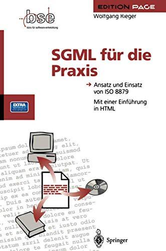 9783540575344: SGML für die Praxis: Ansatz und Einsatz von ISO 8879 (Edition PAGE) (German Edition)