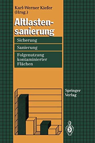 Altlastensanierung: Sicherung, Sanierung Und Folgenutzung Kontaminierter Flachen