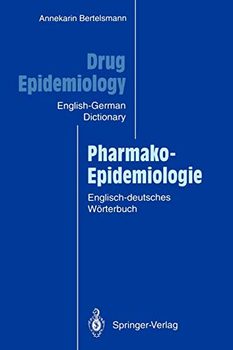 9783540575603: Drug Epidemiology / Pharmako-Epidemiologie: The English-German Dictionary with German-English Subject Index and Critical Appraisal Forms for ... Appraisal Forms for Literature Review