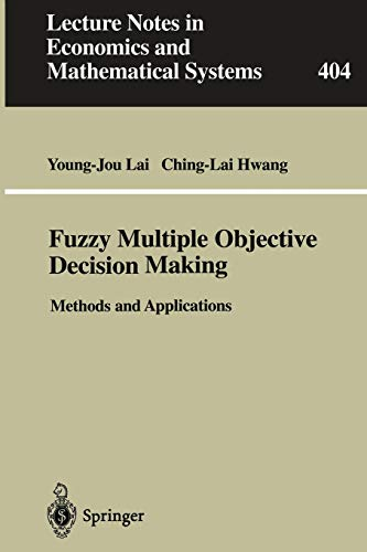 Fuzzy Multiple Objective Decision Making: Methods and: Lai, Young-Jou, Hwang,