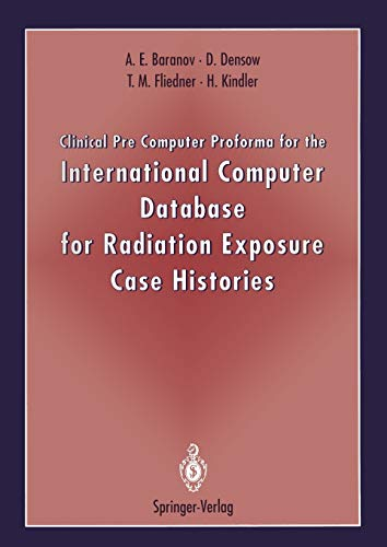 Clinical Pre Computer Proforma for the International Computer Database for Radiation Exposure Case ...
