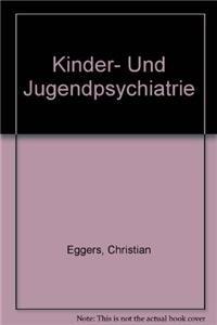 Kinder- und Jugendpsychiatrie - mit 57 Tabellen.: Eggers, Christian und
