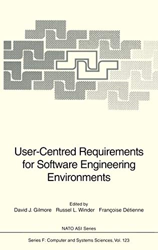 User-Centred Requirements for Software Engineering Environments Nato ASI Subseries F