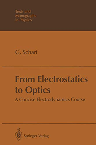 9783540576822: From Electrostatics to Optics: A Concise Electrodynamics Course (Theoretical and Mathematical Physics)