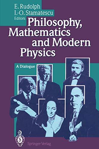 9783540576839: Philosophy, Mathematics and Modern Physics: A Dialogue