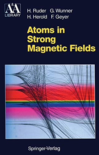 9783540576990: Atoms in Strong Magnetic Fields: Quantum Mechanical Treatment and Applications in Astrophysics and Quantum Chaos (Astronomy and Astrophysics Library)